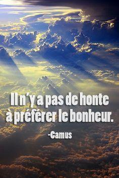 #CitationDuJour « Il n'y a pas de honte à préférer le bonheur. » -Camus