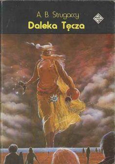 Daleka Tęcza. Próba ucieczki, Arkadij i Borys Strugaccy, Alfa, 1988, http://www.antykwariat.nepo.pl/daleka-tecza-proba-ucieczki-arkadij-i-borys-strugaccy-p-1311.html