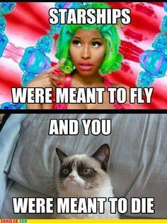 Grumpy Cat this is the best joke ever cuz niki manaj DIES YAYYYYYYYYYYYYYYYYYYY
