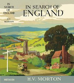 HV Morton In Search of England British Travel, British Books, Little England, Dolls House Shop, Posters Uk, Book Cover Art, Book Covers, Famous Books, England And Scotland