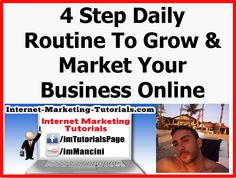 4 Step Daily Routine To Grow And Market Your Business Online  https://www.youtube.com/watch?v=MEsF4tlrpPE