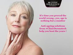 It's time you proved the world wrong...yes, age is nothing but a number! Anti-ageing solutions from #ClinicDermatech help you beat the years! #LivePowerfully #Beauty #Wellness #10GloriousYears