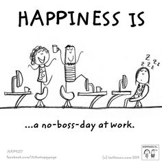 My boss is never here 😁 - Glück / Happinez - Sale I Am Happy, Make Me Happy, Are You Happy, Favorite Quotes, Best Quotes, Funny Quotes, Happiness Is Quotes Funny, Random Quotes, Work Quotes