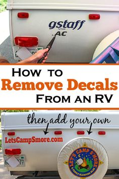 How to Remove Sticker Decals from an RV or Trailer - Don't like the factory stickers on your RV? Remove decals with this easy method that won't damage the paint or surface. Then you can apply your own decals. #RV #hack