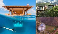 The world's most unusual places to stay revealed | Daily Mail Online
