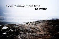 How+to+Make+More+Time+to+Write