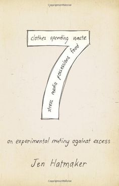 7: An Experimental Mutiny Against Excess by Jen Hatmaker, http://www.amazon.com/dp/1433672960/ref=cm_sw_r_pi_dp_ddRorb10TJEEK