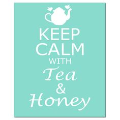 Keep Calm With Tea & Honey  8 x 10 Inspirational by Tessyla, etsy, -cc