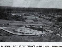 Grand Rapids Speedrome, located near what is now the West River Drive exit on 131 - photo late 1960s