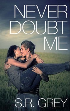 Never Doubt Me (Judge Me Not #2) - S.R. Grey