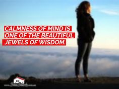 Calmness of mind is one of the beautiful jewels of wisdom. #Quote #Quoteoftheday #Motivation #Calmness #Wisdom