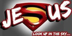 Jesus is my superhero!