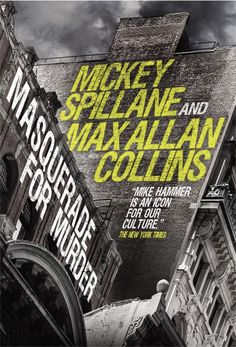 """""""Masquerade for Murder"""" (Mike Hammer novel) - by Max Allan Collins and Mickey Spillane Two For The Money, Joe Pickett, Max Allan Collins, Martial Arts Techniques, Private Eye, Crime Fiction, Penguin Random House, The Grandmaster, Kids Boxing"""