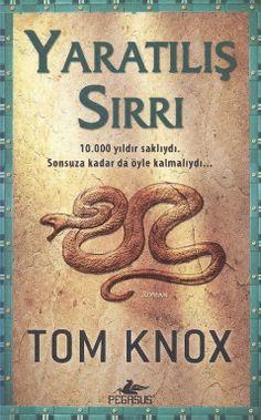 Tom Knox - Yaratılış Sırrı
