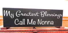 My greatest blessings call me Nonna wooden by freelandfolkartsigns