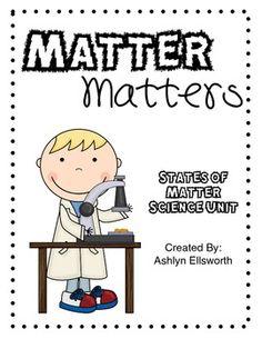 Matter Matters - States of Matter Science Unit