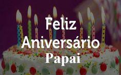 Feliz Aniversário Papai Feliz Aniversário Pai Ao despertar fiz minhas orações agradecendo pela sua vida, pela minha vida que veio a...