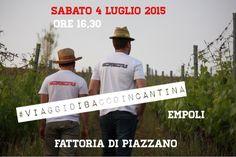 Sabato 4 Luglio 2015,IL PROGRAMMA #ViaggidibaccoinCantina alla Fattoria di Piazzano,Empoli. Prenota #entroil22giugno2015