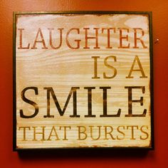 Laughter is a smile that bursts.