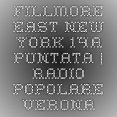 Fillmore East New York 14a Puntata | Radio Popolare Verona