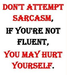 Sarcastic One-Liners Sayings Witty | Funny Sarcastic Sayings and One Liners