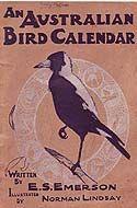 An Australian Bird Calendar by E.S. Emerson (1910)