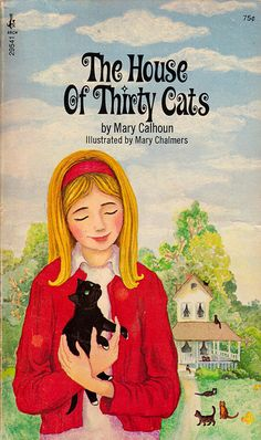 """The House of Thirty Cats"" by Mary Calhoun, illustrated by Mary Chalmers, 1965"