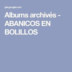 Albums archivés - ABANICOS EN BOLILLOS