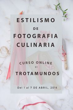 Curso de estilismo de fotografía culinaria, impartido por Trotamundos, Food and Cook www.foodandcook.net