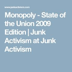 Monopoly - State of the Union 2009 Edition | Junk Activism at Junk Activism