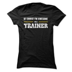 Trainers are awesome T Shirts, Hoodies. Get it here ==► https://www.sunfrog.com/LifeStyle/Trainers-are-awesome-ladies.html?57074 $19