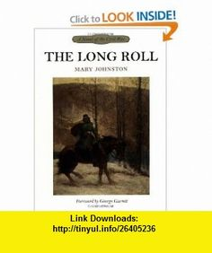 The Long Roll (9780801855245) Mary Johnston, George Garrett , ISBN-10: 0801855241  , ISBN-13: 978-0801855245 ,  , tutorials , pdf , ebook , torrent , downloads , rapidshare , filesonic , hotfile , megaupload , fileserve