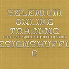 Selenium Online Training Course seleniumtraining.designshuffle.com