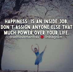 Don't rely on anyone or anything to make you happy! The only person that should have complete control over your happiness is YOU #selflovemantras #love #iloveme #selflove #selfworth #quotes #quote #quoteoftheday #mottos #mantra #inspire #inspiration