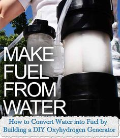How to Convert Water into Fuel by Building a DIY Oxyhydrogen Generator I want to start of and say this is not for people that want to just blow things up i hav