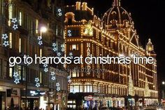 [Not done yet] Go to Harrods at Christmas time.