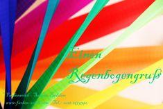 Einen Regenbogengruß http://www.farben-reich.com/