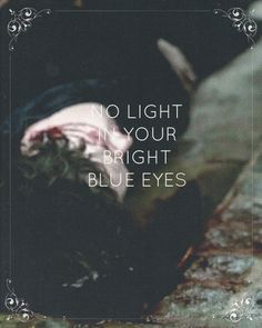 No light, no light in your bright blue eyes  I never knew daylight could be so violent - Florence + the Machine
