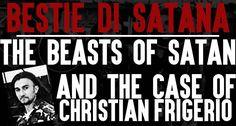 Real Life Is Horror: Besti di Satana, Christan Frigerio and the beasts ...