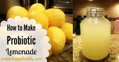 How to Make Probiotic Lemonade - Simply Happy Healthy
