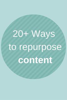 20+ Ways to Repurpose Content  - @socialmedia2day