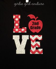 """Custom Glitter """"LOVE"""" School or Teacher T-Shirt - Personalize With Grade - Multiple Color Combos Available by GirlieGirlCouture on Etsy https://www.etsy.com/listing/212566391/custom-glitter-love-school-or-teacher-t"""