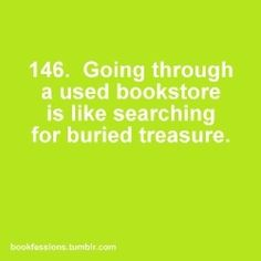 Bookfessions 146: Going through a used bookstore is like searching for buried treasure.