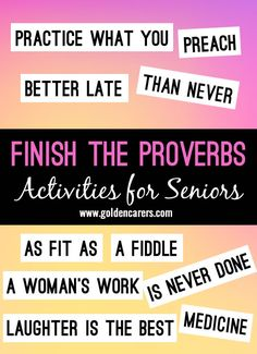 Finish the Sayings and Proverbs Game This fun and simple game is great for seniors including people living with dementia. Includes well known sayings, idioms and proverbs that they will remember fr Assisted Living Activities, Nursing Home Activities, Cognitive Activities, Art Therapy Activities, Physical Activities, Exercise Activities, Daily Activities, Winter Activities, Therapy Ideas
