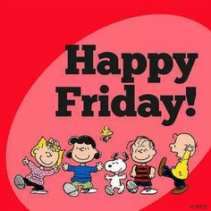 Happy Friday - Peanuts Gang With Snoopy and Woodstock Good Morning Happy Friday, Good Morning Good Night, Happy Weekend, Good Morning Quotes, Sunday, Peanuts Cartoon, Peanuts Gang, Snoopy Cartoon, Snoopy Comics