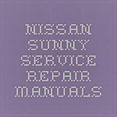 Nissan Sunny Service Repair Manuals