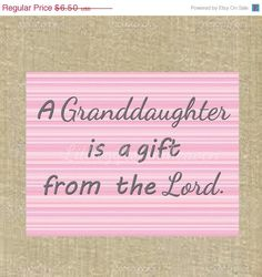 SALE Granddaughter is a gift quote digital by Littlegiftsfrmheaven, $5.53