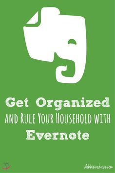 Check these tips to get organized and rule your household with Evernote. #Socialmedia #organize #evernote