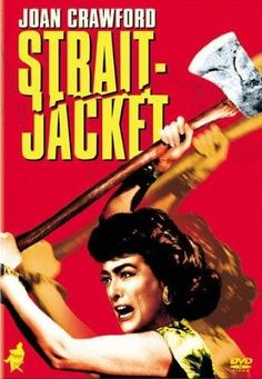 Strait-Jacket (1964) After a 20 year stay at an asylum for a double murder, a mother returns to her estranged daughter where suspicions arise about her behavior. Joan Crawford, Diane Baker, Leif Erickson...12b