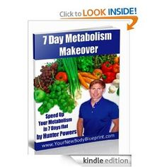 Fat Loss Tips: Metabolism Makeover Burn Belly Fat in 7 Day (Your New Body Blueprint): Hunter Powers: